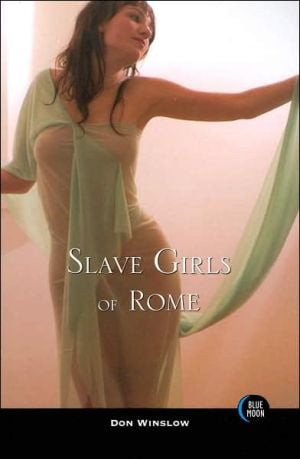Slave Girls of Rome book written by Don Winslow