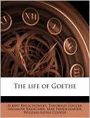 The Life of Goethe book written by Albert Bielschowsky