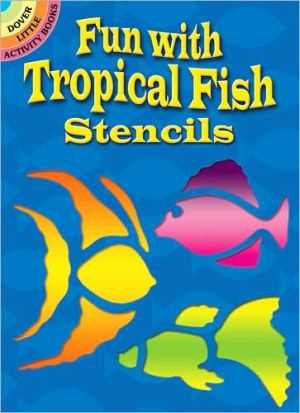 Fun with Tropical Fish Stencils book written by Sue Brooks