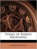 Poems of Robert Browning book written by Robert Browning