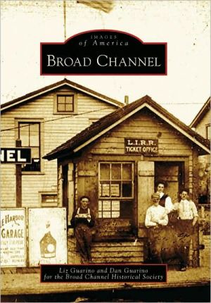 Broad Channel, New York (Images of America Series) book written by Liz Guarino