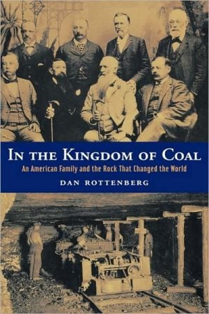 In The Kingdom Of Coal book written by Dan Rottenberg