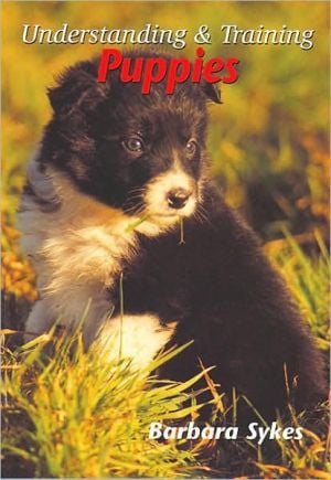 Understanding and Training Puppies book written by Barbara Sykes