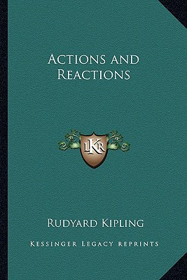 Actions and Reactions book written by Rudyard Kipling