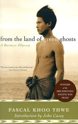From the Land of Green Ghosts: A Burmese Odyssey book written by Pascal Khoo Thwe