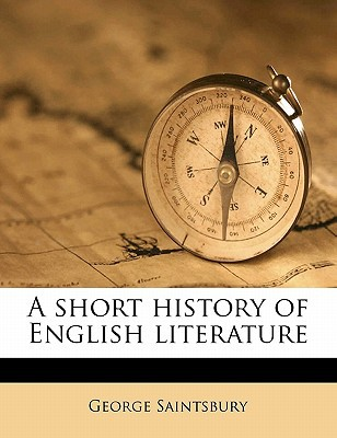 A Short History of English Literature book written by Saintsbury, George