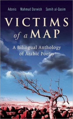 Victims of a Map: A Bilingual Anthology of Arabic Poetry book written by Adonis