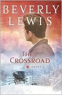 The Crossroad (Amish Country Crossroads Series #2) book written by Beverly Lewis