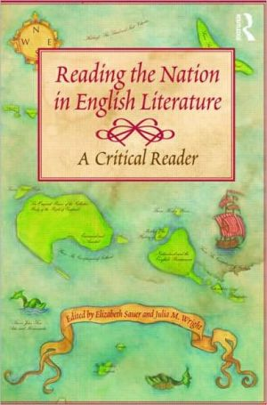 Reading the Nation in English Literature: A Critical Reader written by Elizabeth Sauer