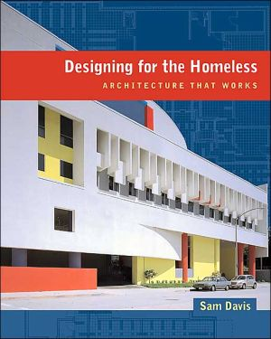 Designing for the Homeless: Architecture That Works book written by Sam Davis