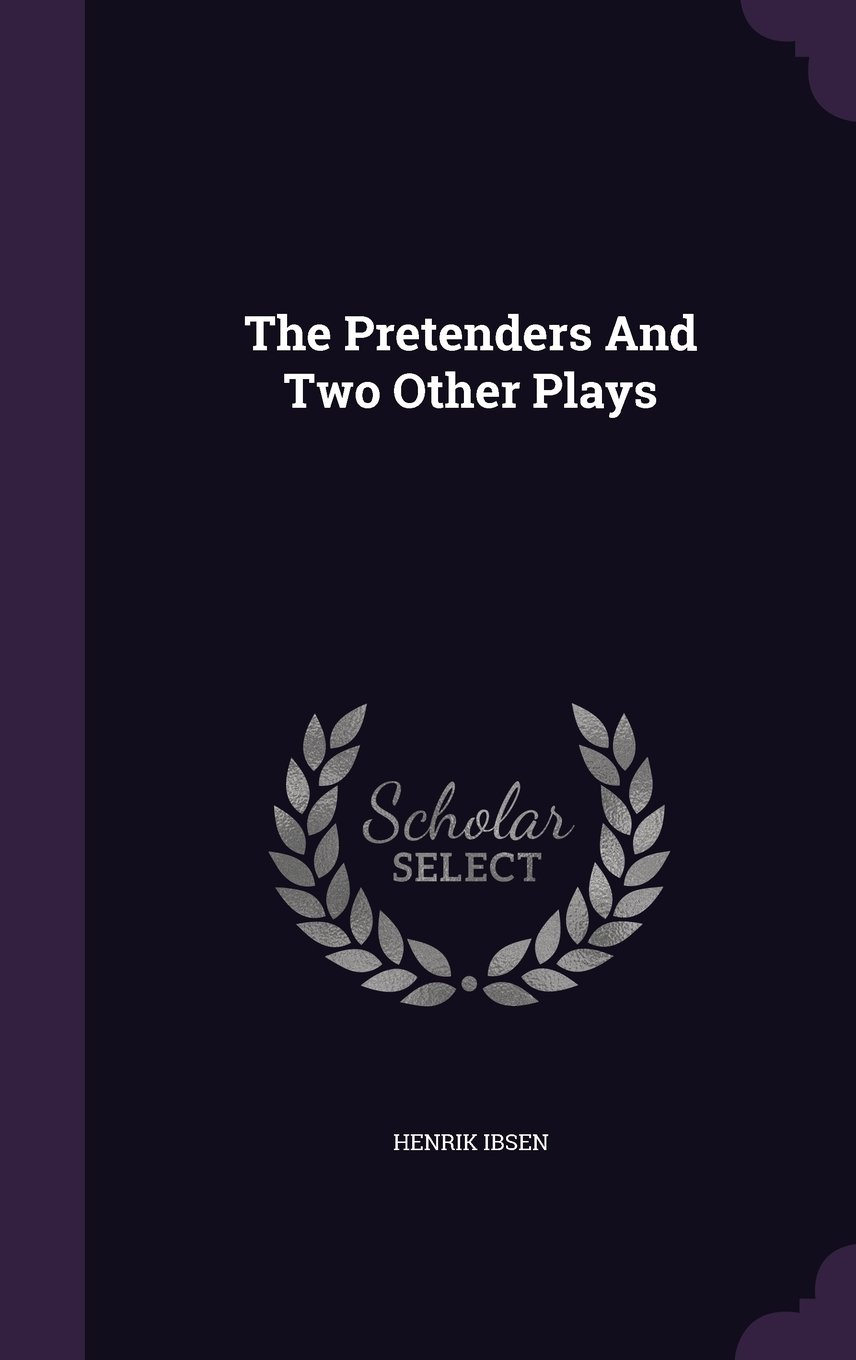 Pretenders And Two Other Plays, The book written by Henrik Ibsen