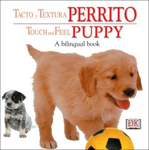 Perrito / Touch and Feel Puppy book written by DK Publishing