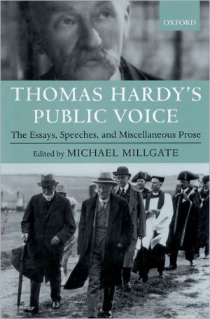 Thomas Hardy's Public Voice: The Essays, Speeches, and Miscellaneous Prose book written by Thomas Hardy