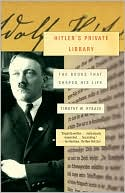 Hitler's Private Library: The Books That Shaped His Life book written by Timothy W. Ryback