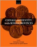 Coinage and Identity in the Roman Provinces book written by Christopher Howgego