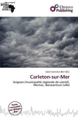 Carleton-Sur-Mer written by Adam Cornelius Bert