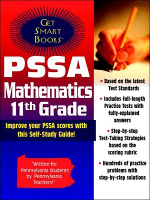 Pssa Mathematics-high School A Complete Preparation for the Pennsylvania System of School As... written by Get Smart Skills