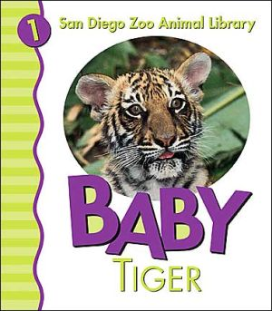 Baby Tiger (San Diego Zoo Animal Library Series) written by Patricia A. Pingry