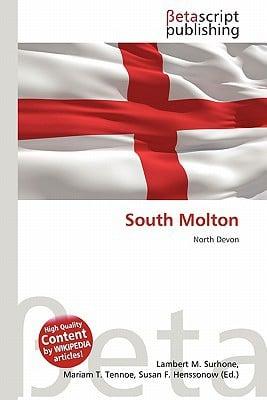 South Molton written by Surhone, Lambert M. , Tennoe, Mariam T. , Henssonow, Susan F.