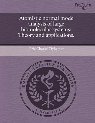 Atomistic Normal Mode Analysis of Large Biomolecular Systems written by Eric Charles Dykeman