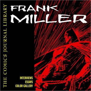 Frank Miller book written by Milo Georgeff, Jon B. Cooke, Elvis Mitchell