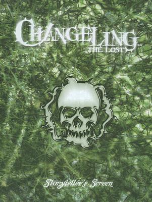 Changeling: The Lost: Storyteller's Screen book written by White Wolf