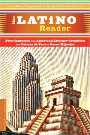 The Latino Reader: An American Literary Tradition from 1542 to the Present book written by Margarite Fernandez Olmos