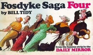 The Daily Mirror's Fosdyke saga written by Bill Tidy