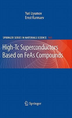 High-Tc Superconductors Based on FeAs Compounds written by Izyumov, Yuri , Kurmaev, Ernst