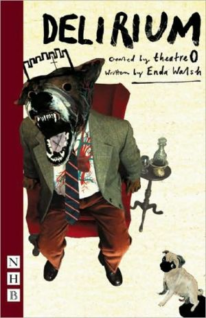 Delirium book written by Theatre O