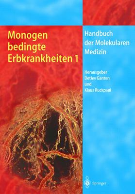 Monogen Bedingte Erbkrankheiten 1 written by Ganten, Detlev