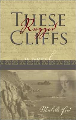 These Rugged Cliffs book written by Michelle Ford