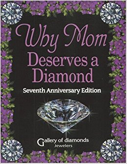 Why Mom Deserves a Diamond® -7th Anniversary Edition: Seventh Anniversary Edition book written by Michael C. Watson