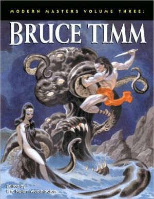 Modern Masters, Volume 3: Bruce Timm book written by Bruce Timm