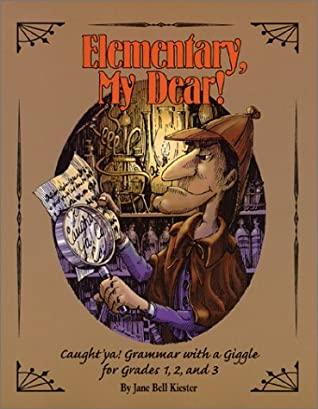 Elementary, my dear! written by Jane Bell Kiester