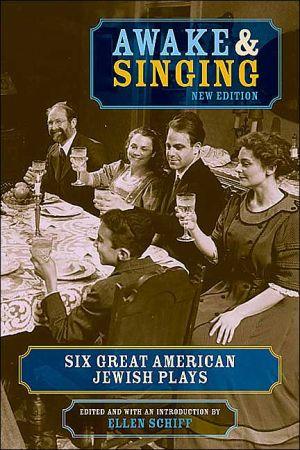 Awake & Singing book written by Ellen Schiff
