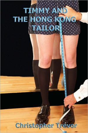 Timmy And The Hong Kong Tailor book written by Christopher Trevor