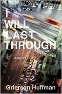 I Will Last Through book written by Grierson Huffman