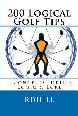 200 Logical Golf Tips written by R. D. Hill
