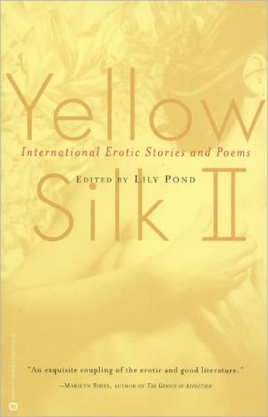Yellow Silk II: International Erotic Stories and Poems book written by Lily Pond