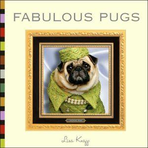 Fabulous Pugs book written by Lisa Knapp