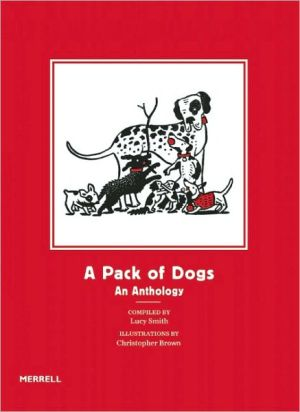 A Pack of Dogs: An Anthology book written by Lucy Smith