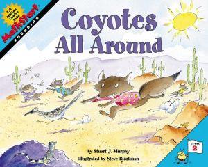 Coyotes All Around (Mathstart Series) book written by Stuart J. Murphy