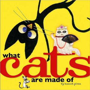 What Cats Are Made of book written by Hanoch Piven
