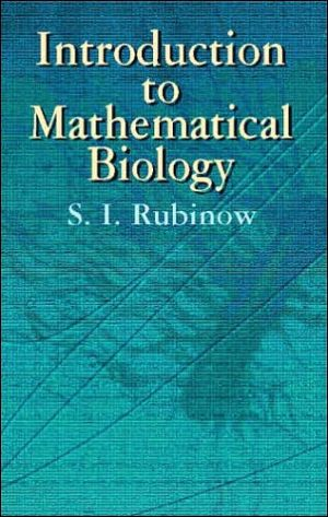 Introduction to Mathematical Biology book written by S. I. Rubinow