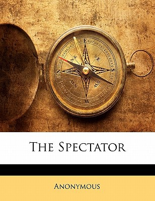 The Spectator book written by Anonymous