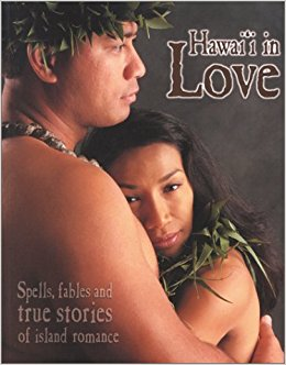 Love, Hawaii-Style: Stories, Spells and Fables from the World's Most Romantic Island book written by Toni Polancy