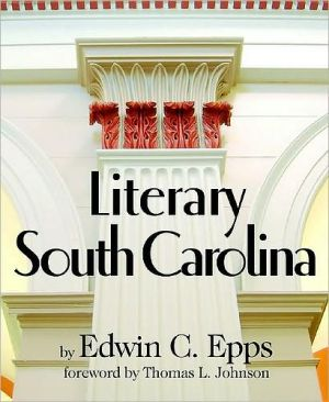 Literary South Carolina book written by Edwin C. Epps