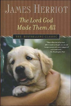Lord God Made Them All book written by James Herriot