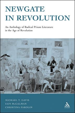 Newgate in Revolution: An Anthology of Radical Prison Literature in the Age of Revolution book written by Michael T. Davis